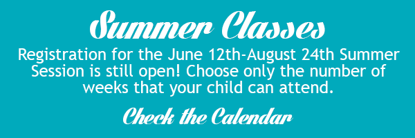 Our summer classes still have openings. Sign up for the June-August session and only come the number of weeks that you can attend.